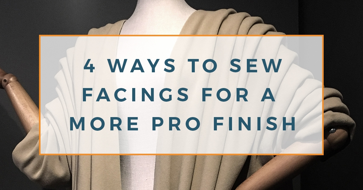 Four Fantastic Facings for A Professional Sewing Finish - The Creative Curator