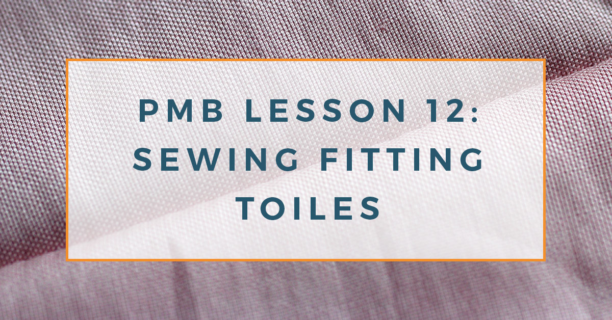 Pattern making basics: Lesson 12. Sewing fitting toiles.
