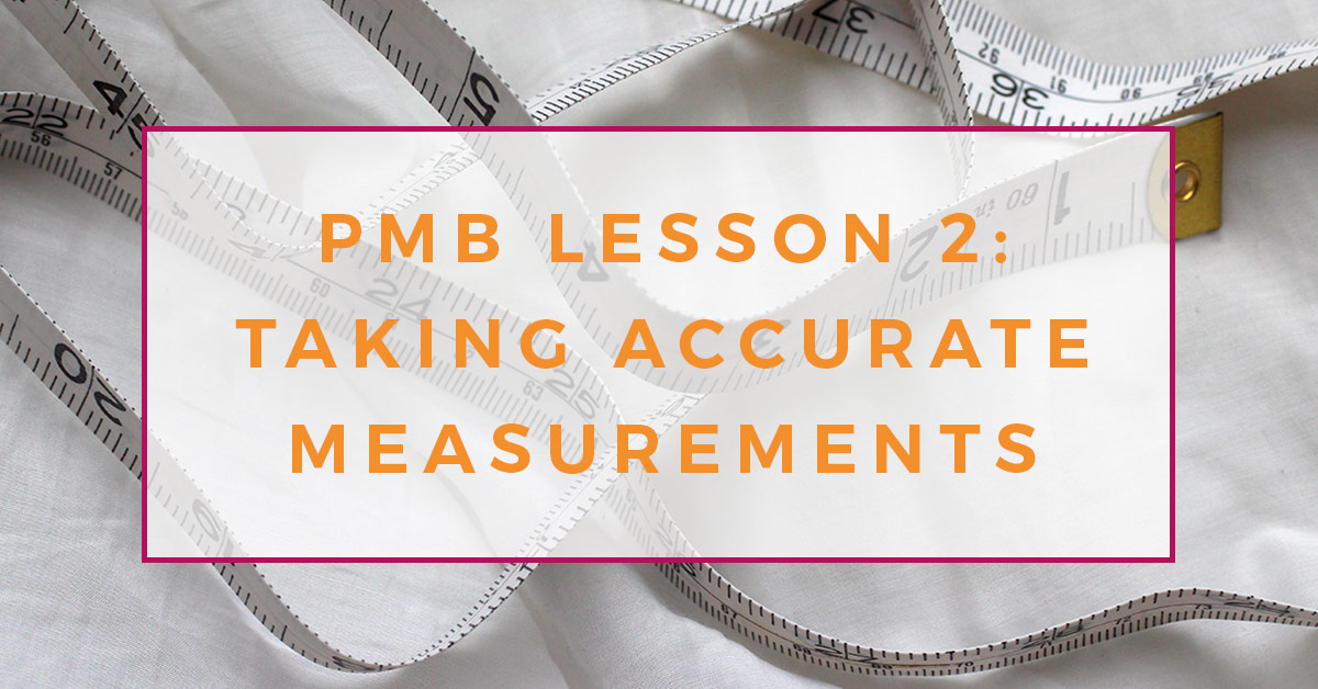 A white dressmaking tape measure on white fabric with a text overlay reading PMB lesson 2: taking accurate measurements