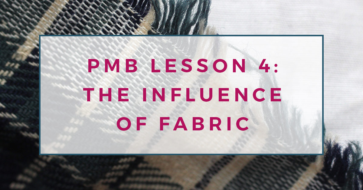 Close up photograph of the selvage edge of tartan fabric that is cream, blue and green in colour. Text overlay reads PMB Lesson 4: the influence of fabric.