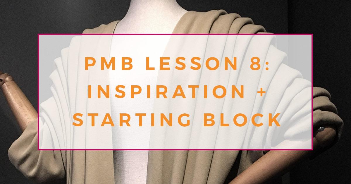 Pattern making basics: Lesson 8. Inspiration and starting block.