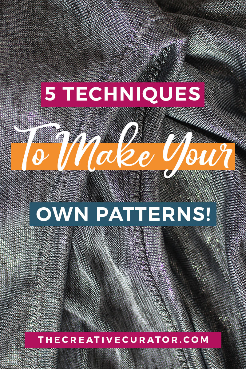 5 Techniques To Make Your Own Sewing Patterns The Creative Curator